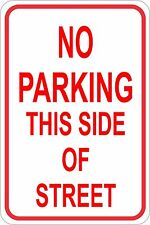 """No Parking This Side Of Street Sign 12"""" x 8"""" No Rust Heavy Gauge Aluminum Signs"""
