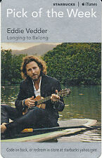 Eddie Vedder (Pearl Jam) Longing to Belong/Better Days Starbucks download cards