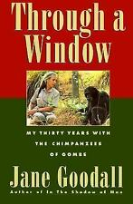 Jane Goodall-Through a Window-My Thirty Years With the Chimpanzees of Gombe-1990