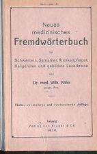 Dr. med. Wilhelm Kühn, neues medizinisches Fremdwörterbuch Medizin, Leipzig 1919