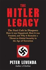 Excellent, The Hitler Legacy: The Nazi Cult in Diaspora:  How it was Organized,