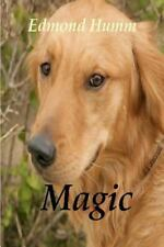 Magic : The Story of a Lost Dog and a Wounded Marine by Edmond Humm (2012,...