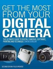 Joinson, Simon Get the Most from Your Digital Camera: The Ultimate Guide to Digi