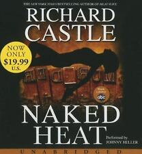 Brand New Naked Heat Unabridged [Audio] by Richard Castle
