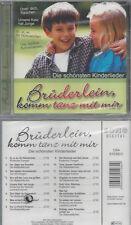 CD--NEU--BRÜDERLEIN KOMM TANZ MIT MIR--DIE SCHÖNSTEN KINDERLIEDER