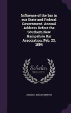 Influence of the Bar in Our State and Federal Government. Annual Address...
