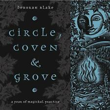 NEW - Circle, Coven & Grove: A Year of Magickal Practice