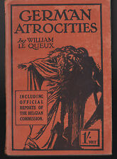 William Le Queux - German Atrocities - George Newnes, 1st/1st 1914, Scarce