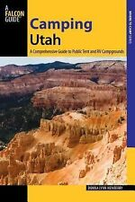 Camping Utah : A Comprehensive Guide to Public Tent and RV Campgrounds by...