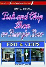 How to Start and Run a Chip Shop or Burger Bar (, James Kayui Li, New