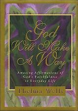 God Will Make a Way : Amazing Affirmations of God's Faithfulness in Everyday...