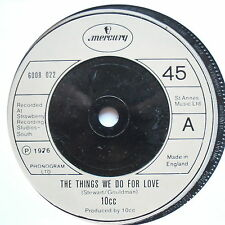 "10CC - The Things We Do For Love - Excellent Con 7"" Single Mercury 6008 022"