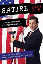 Satire TV : Politics and Comedy in the Post-Network Era (2009, Paperback)