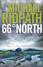 Ridpath, Michael 66 North (Fire and Ice) Very Good Book