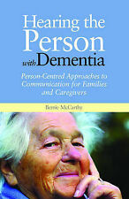 Hearing the Person with Dementia: Person-centred Approaches to Communication...