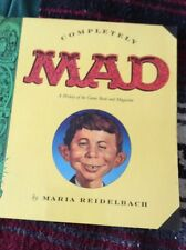 Completely Mad : A History of the Comic Book and the Magazine by Maria Reidelbac