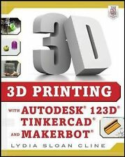 3D Printing with Autodesk 123D, Tinkercad, and MakerBot, Cline | Paperback Book