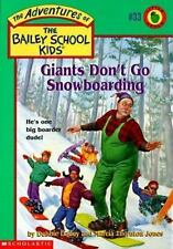 Giants Don't Go Snowboarding (The Adventures of the Bailey School Kids, #33) Da