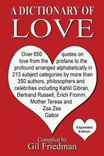 A Dictionary of Love : Over 650 Quotes on Love from the Profane to the...