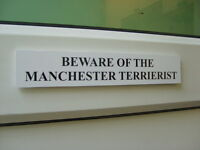 Manchester TERRIERIST Door / Gate Funny Dog Sign