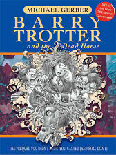 Barry Trotter and the Dead Horse by Michael Gerber (Hardback, 2004)