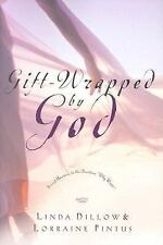 Gift-Wrapped by God : Secret Answers to the Question Why Wait? by Linda...