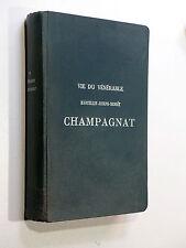Vie du Vénérable Marcellin-Joseph-Benoît Champagnat, Prêtre Mariste 1931 Desclée