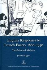 English Responses to French Poetry 1880-1940: Translation and Mediation (Legenda