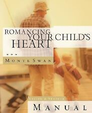 Romancing Your Child's Heart by Biebel, Dave, Swan, Monte, Good Book