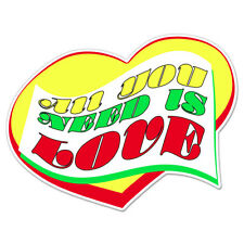 """All You Need Is Love car bumper sticker decal 5"""" x 4"""""""