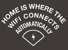 Home Is Where The  WI FI WINDOW DECAL STICKER Funny Car Truck Laptop