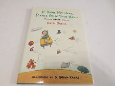 If You're Not Here, Please Raise Your Hand : Poems about School by Kalli Dako...