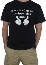NEW It Took 40 Years To Look This Cool  T-SHIRT - 40th Birthday Top