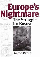 Europe's Nightmare : The Struggle for Kosovo by Miron Rezun (2001, Book, Other)