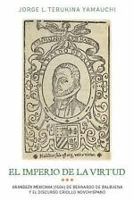 Monografías A: El Imperio de la Virtud : Grandeza Mexicana (1604) de Bemardo...