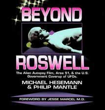 Beyond Roswell: The Alien Autopsy Film, Area 51, & the U.S. Government Coverup o