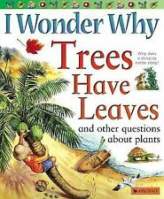 I Wonder Why Trees Have Leaves: And Other Questions About Plants-ExLibrary