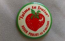 I'aime Ta Fraise Strawberry Roger Pouliot Ile D'Orleans Fruit Button/Pin Vintage