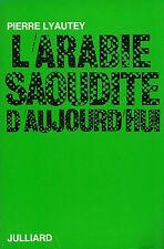 PIERRE LYAUTEY - L'ARABIE SAOUDITE D'AUJOURD'HUI - JULLIARD