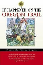 It Happened on the Oregon Trail It Happened In Series)