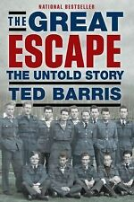 The Great Escape : The Untold Story by Ted Barris (2014, Paperback)