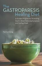 The Gastroparesis Healing Diet : A Guided Program for Promoting Gastric...