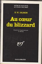 T.V.OLSEN - Au coeur du blizzard  - Série Noire N°1342 2è tr 1970. nrf