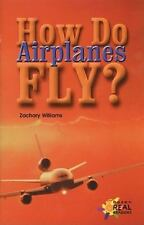 Reading Room Collection: How Do Airplanes Fly? by Zachary Williams (2001,...