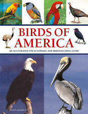 Birds of America: An Illustrated Encyclopedia and Birdwatching Guide by David Al