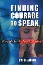 Finding Courage to Speak: Women's Survival of Child Abuse-ExLibrary