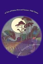 365Selections_Fifth Volume: 45 Tales of Fairies, Elves and Gnomes - Fifth...