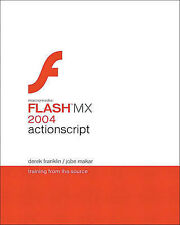 Macromedia Flash MX 2004 ActionScript: Training from the Source by Franklin, De