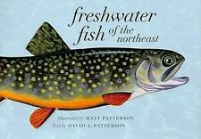 Freshwater Fish of the Northeast by David A. Patterson