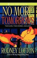 Lofton, Rodney No More Tomorrows: Two Lives, Two Stories, One Love (Zane Present